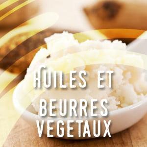 huiles et beurres végétaux